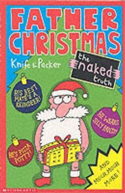 Packer & Knife / Father Christmas; the Naked Truth