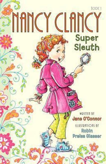 O'Connor, Jane / Fancy Nancy: Nancy Clancy, Super Sleuth