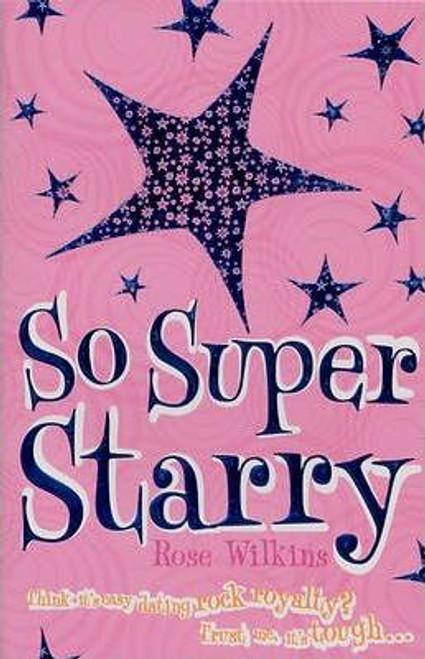Wilkins, Rose / So Super Starry
