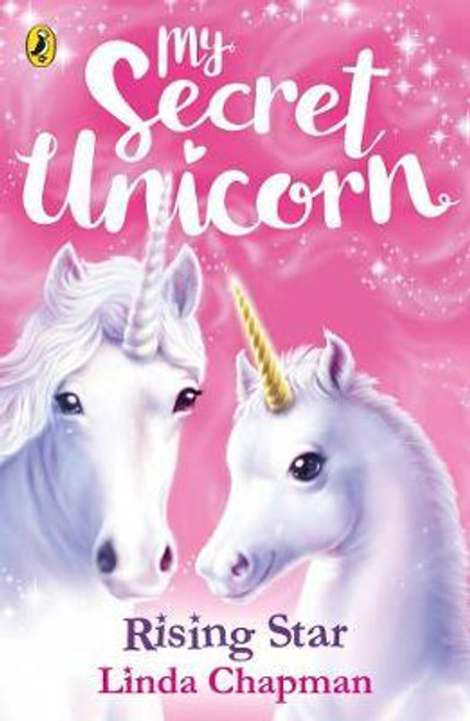 Chapman, Linda / My Secret Unicorn: Rising Star