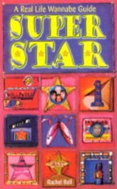 Bell Rachel / Superstar : A Real Life Wannabe Guide!