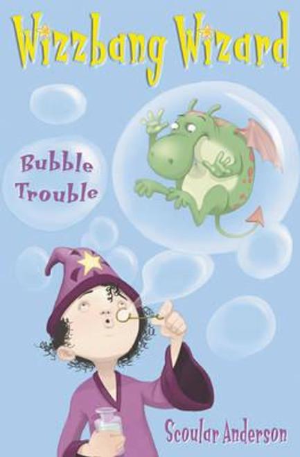 Anderson, Scoular / Bubble Trouble