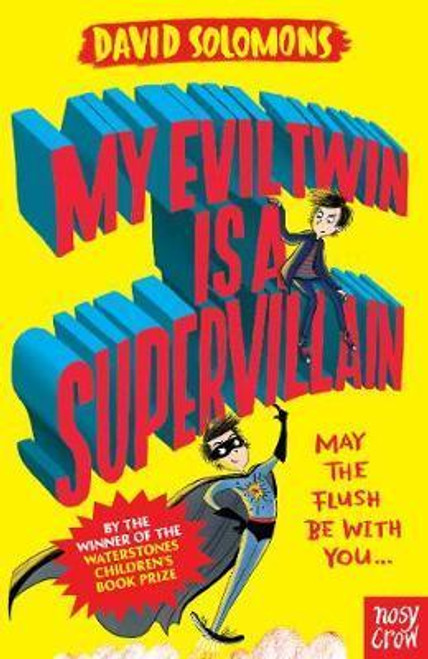 Solomons, David / My Evil Twin Is a Supervillain : By the winner of the Waterstones Children's Book Prize
