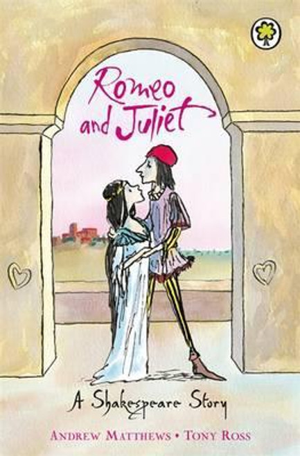 Ross, Tony and Matthews, Andrew / A Shakespeare Story: Romeo And Juliet