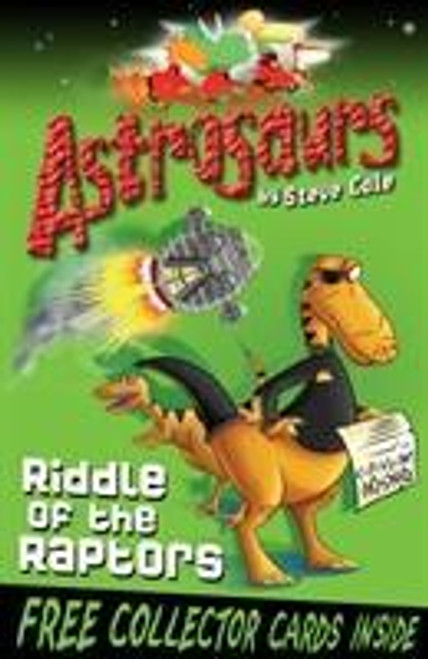 Cole, Steve / Astrosaurs 1: Riddle Of The Raptors