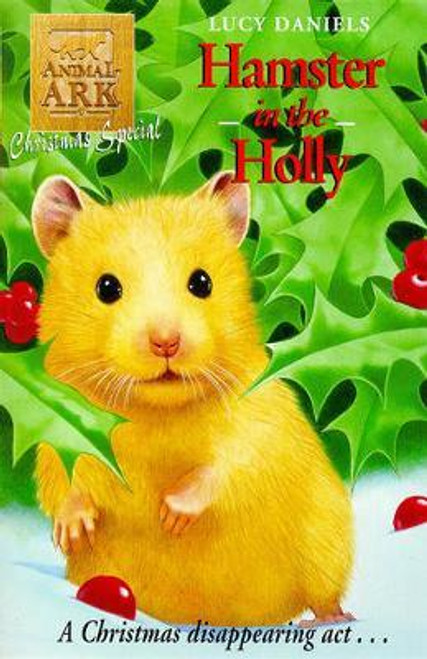 Daniels, Lucy / Animal Ark: Hamster in the Holly