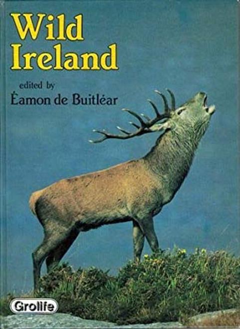 De Buitlear, Éamon ( Editor) - Wild Ireland - HB 1984 - Nature & Irish Natural History