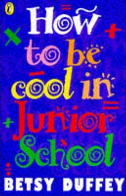 Duffer, Betsy / How to be Cool in Junior School