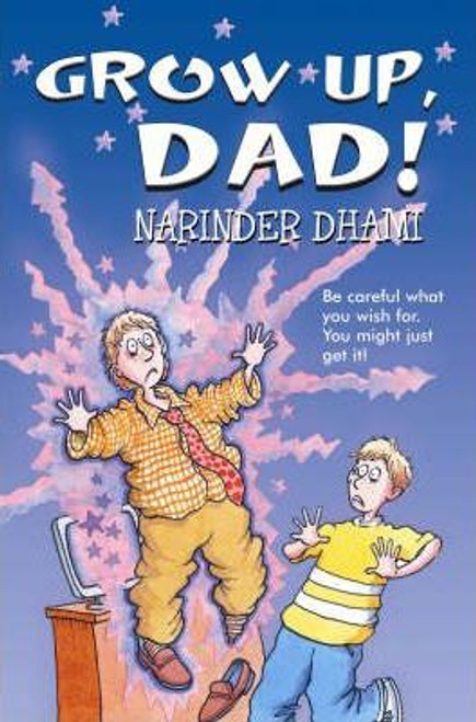 Dhami, Narinder / Grow Up, Dad!