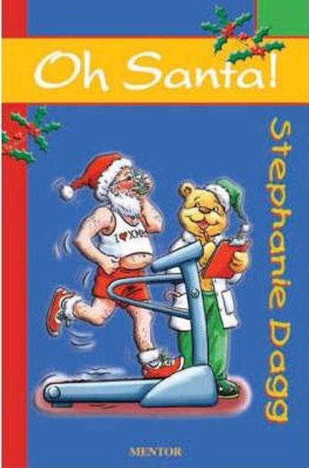 Dagg, Stephanie / Oh Santa!