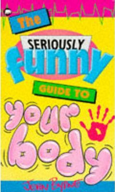 Byrne, John / The Seriously Funny Guide to Your Body
