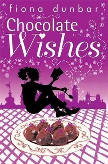 Dunbar, Fiona / The Lulu Baker Trilogy: Chocolate Wishes : Book 3