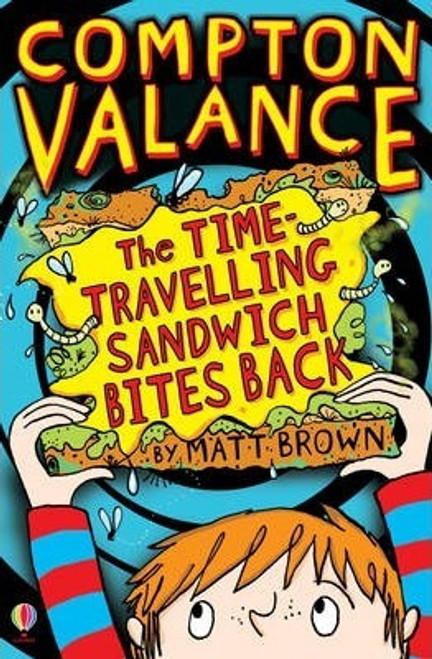 Brown, Matt / The Time-Travelling Sandwich Bites Back