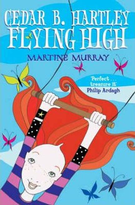Murray, Martine / Cedar B. Hartley: Flying High : Flying High
