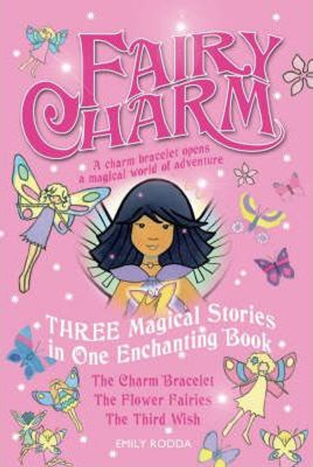 "Rodda, Emily / Fairy Charm Collection: ""The Charm Bracelet"", ""The Flower Fairies"", ""The Third Wish"""