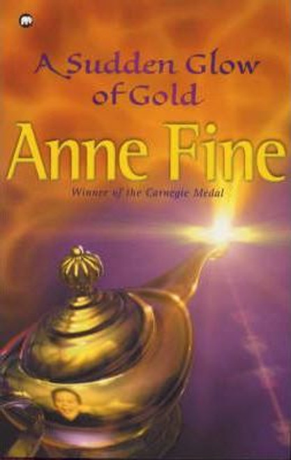Fine, Anne / A Sudden Glow of Gold