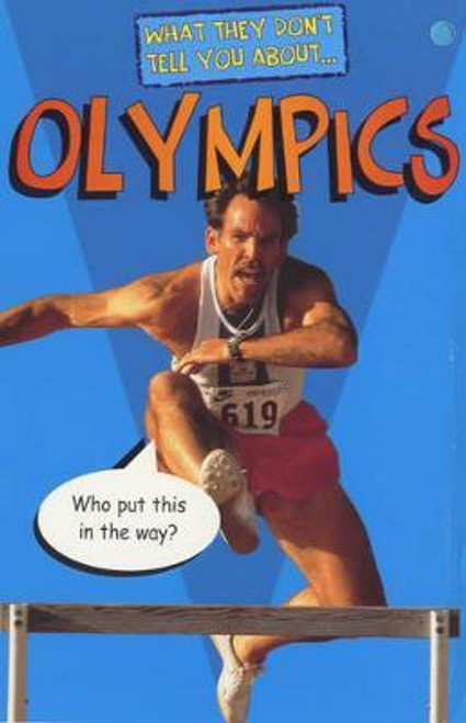 Fowke, Robert / What They Don't Tell You About: Olympics
