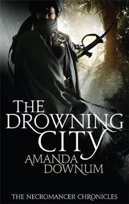 Downum, Amanda / The Drowning City