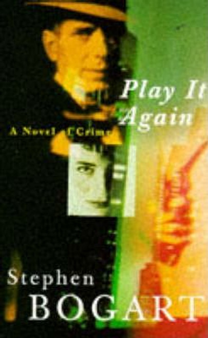 Bogart, Stephen Humphrey / Play it Again