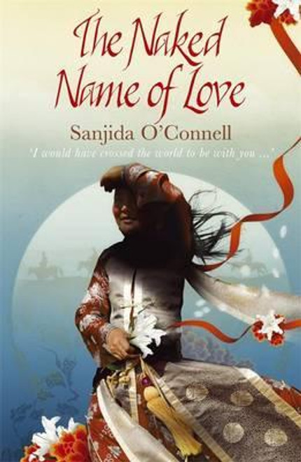 O'Connell, Sanjida / The Naked Name of Love