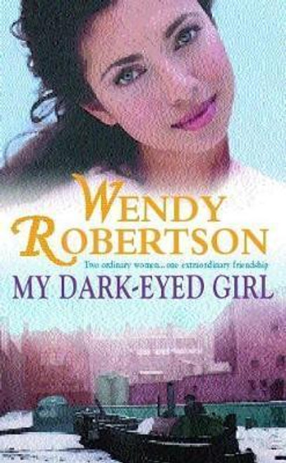 Robertson, Wendy / My Dark-Eyed Girl