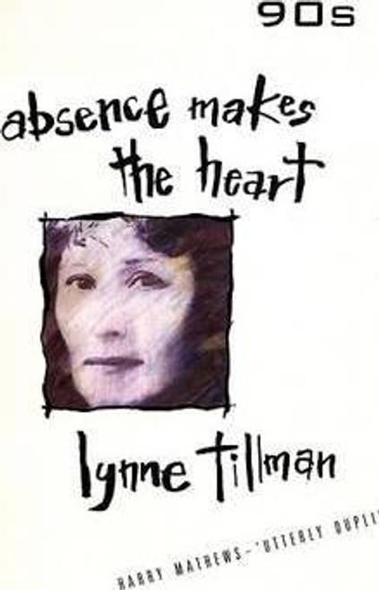 Tillman, Lynne / Absence Makes the Heart