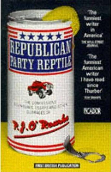 O'Rourke, P. J. / Republican Party Reptile