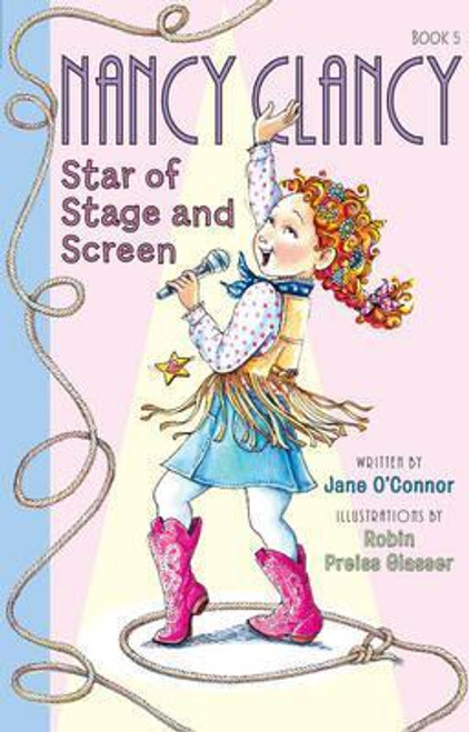 Connor'o, Jane / Fancy Nancy: Nancy Clancy, Star of Stage and Screen