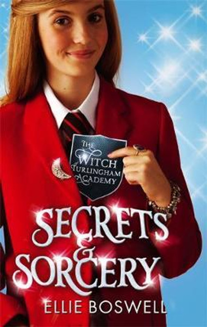 Boswell, Ellie / Witch of Turlingham Academy: Secrets and Sorcery : Book 3
