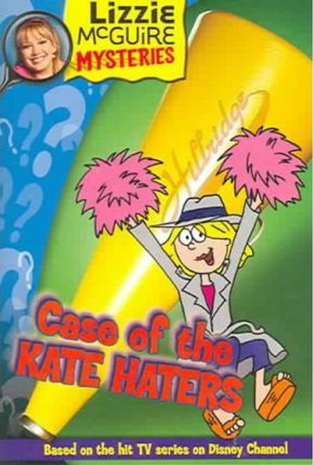 Banim, Lisa / Lizzie McGuire Mysteries: Case of the Kate Haters - Book #6 : Junior Novel