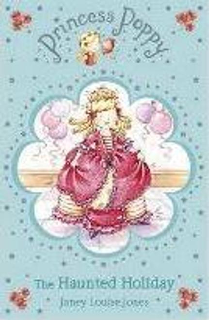Jones, Louise, Jenny / Princess Poppy: The Haunted Holiday
