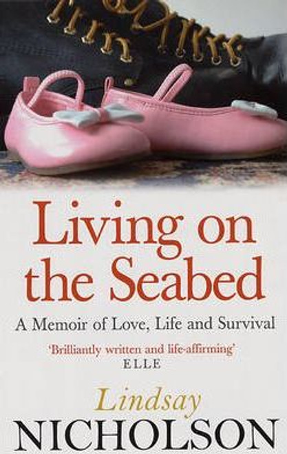 Nicholson, Lindsay / Living On The Seabed : A memoir of love, life and survival
