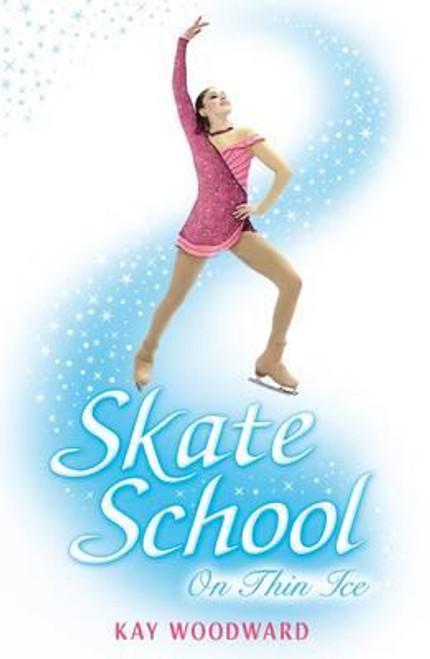 Woodward, Kay / Skate School : On Thin Ice