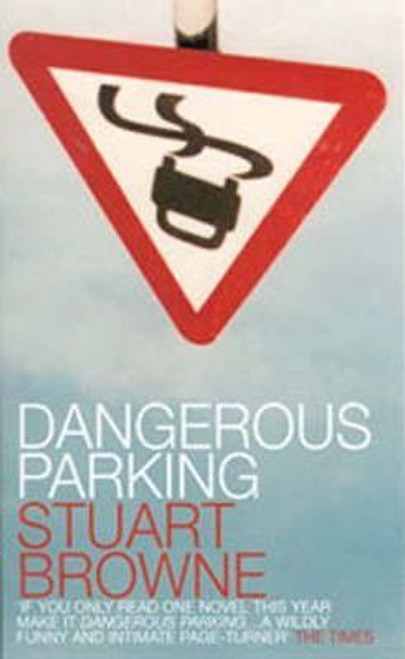 Browne, Stuart / Dangerous Parking