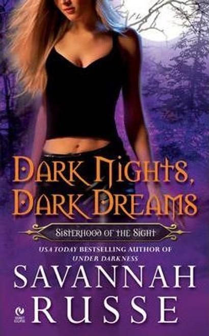 Russe, Savannah / Dark Nights, Dark Dreams : Sisterhood of the Sight