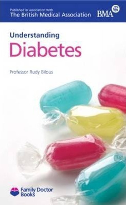 Bilous, Rudy W. / Understanding Diabetes