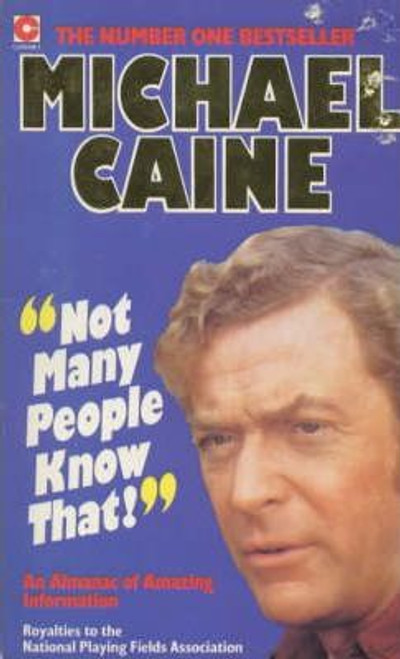 Caine, Michael / Not Many People Know That : Michael Caine's Almanac of Amazing Information