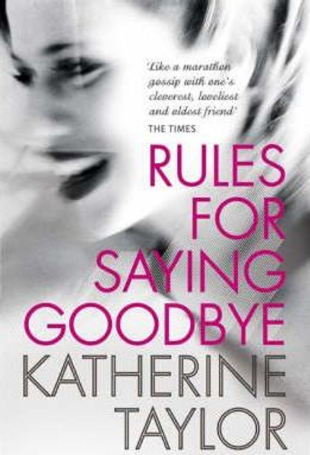 Taylor, Katherine / Rules For Saying Goodbye