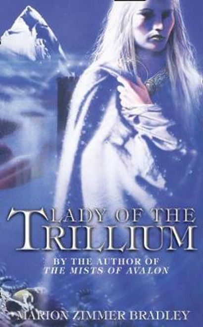 Zimmer Bradley, Marion / Lady of the Trillium