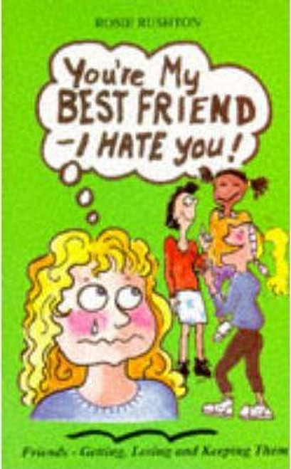 Rushton, Rosie / You're My Best Friend - I Hate You!