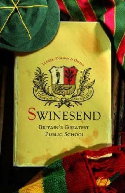 Dornan, Locker / Swinesend: Britains Greatest Public School