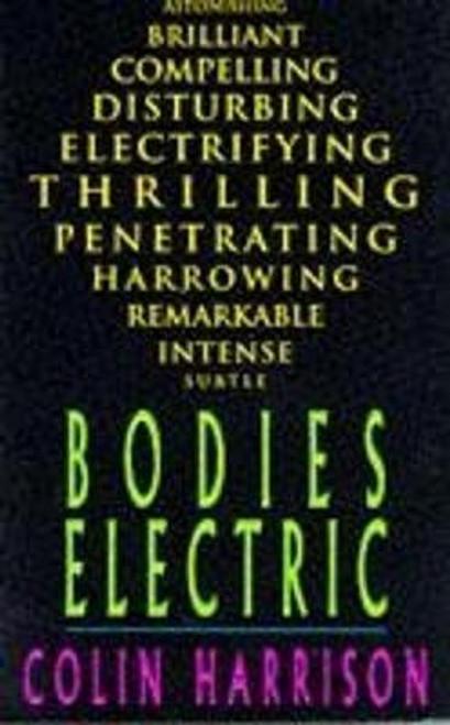 Harrison, Colin / Bodies Electric