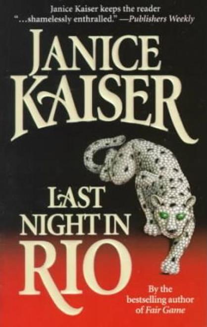 Kaiser, Janice / Last Night in Rio