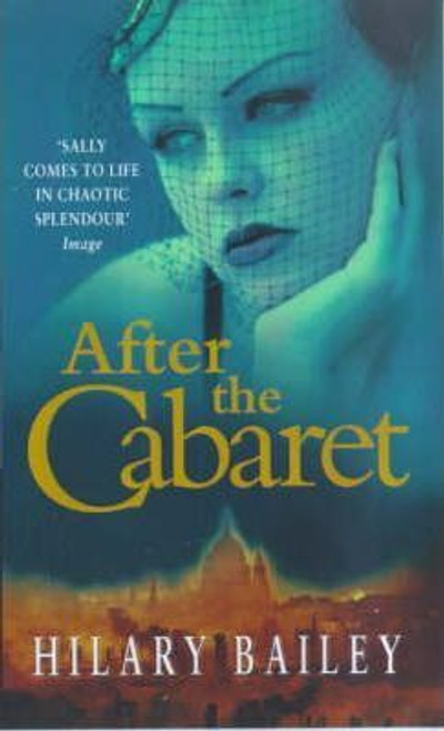 Bailey, Hilary / After the Cabaret