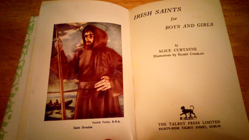 Curtayne, Alice - Irish Saints For Boys and Girls - Vintage HB 1955 Illustrated