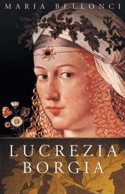 Bellonci, Maria / Lucrezia Borgia