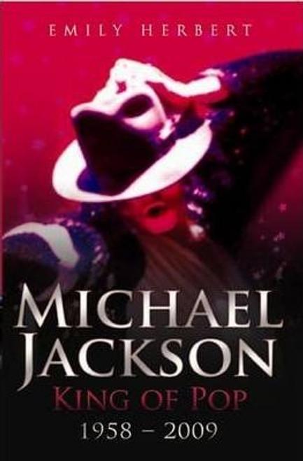Herbert, Emily / Michael Jackson King of Pop 1958-2009