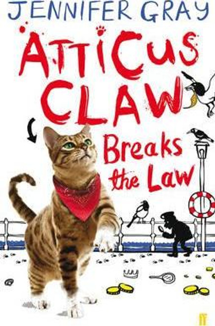 Gray, Jennifer / Atticus Claw Breaks the Law