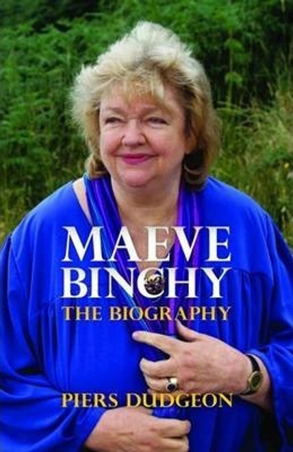 Dudgeon, Piers / Maeve Binchy : The Biography