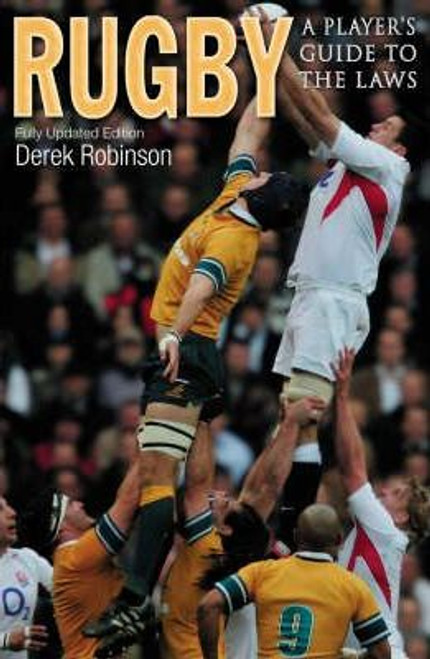Robinson, Derek / Rugby : A Player's Guide to the Laws